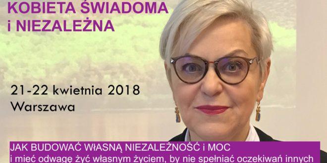 KOBIETA ŚWIADOMA i NIEZALEŻNA – 21-22.04.2018