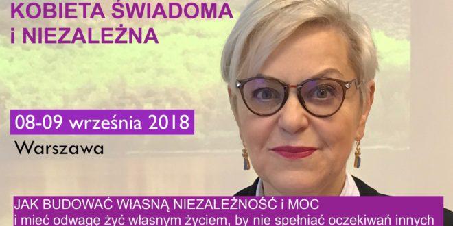 KOBIETA ŚWIADOMA i NIEZALEŻNA – 08-09.09.2018